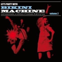 "BIKINI MACHINE ""Let's Party With - Vol.2"" LP"