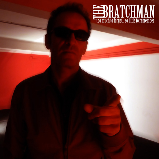 "THE BRATCHMAN ""Too much to forget� so little to remember"" LP 12"""