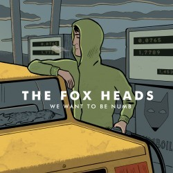 "THE FOX HEADS ""We Want To Be Numb"" Cd Digipack"