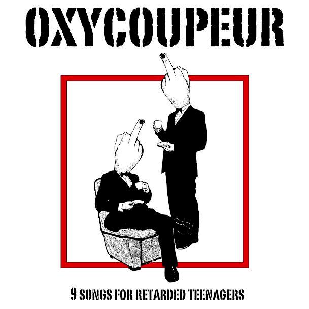 "OXYCOUPEUR ""9 Songs For Retarded Teenagers"" LP 12"""