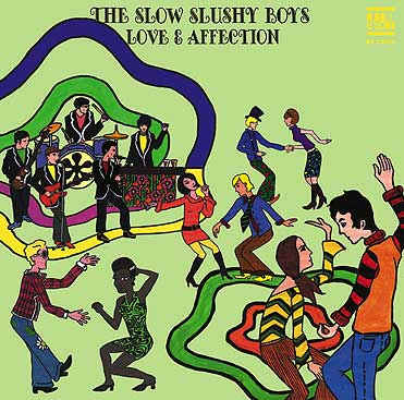 "THE SLOW SLUSHY BOYS ""Love & Affection"" LP 10"""