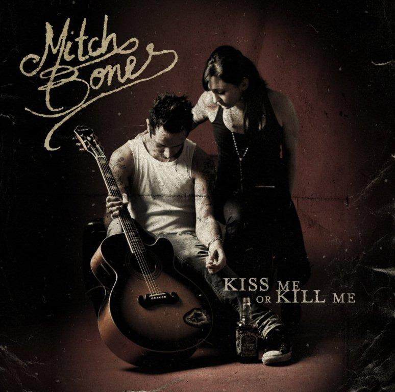 "MITCH BONES ""Kiss me or Kill me"" CD"