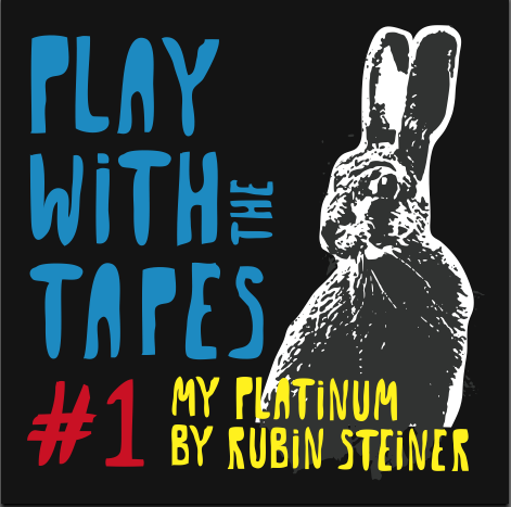 PLAY WITH THE TAPES#1,   My Platinum by Rubin Steiner  CD