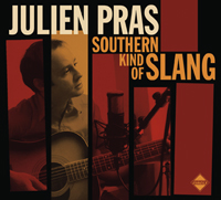 "JULIEN PRAS CD ""Southern Kind of Slang"""