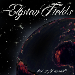 "ELYSIAN FIELDS ""Last Night On Earth"" CD"