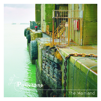 "POLLYANNA CD ""The Mainland"""