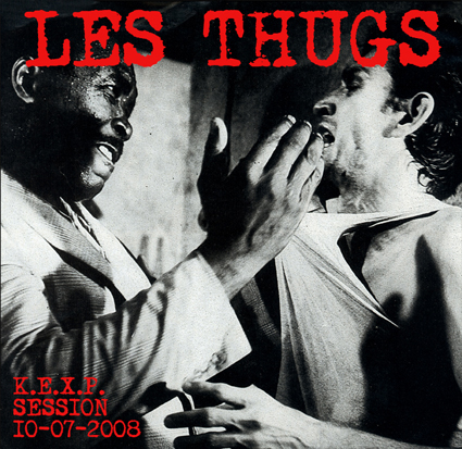 "LES THUGS ""K.E.X.P. Session 10-07-2008"" 10"""
