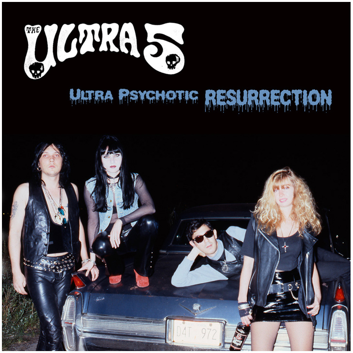 "THE ULTRA 5 ""Ultra Psychotic Resurrection"" EP"