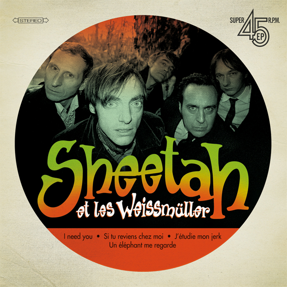 "SHEETAH ET LES WEISSMULLER ""I Need You"" EP"