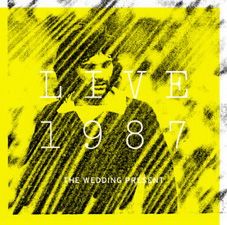 THE WEDDING PRESENT - Live 1987 / double CD