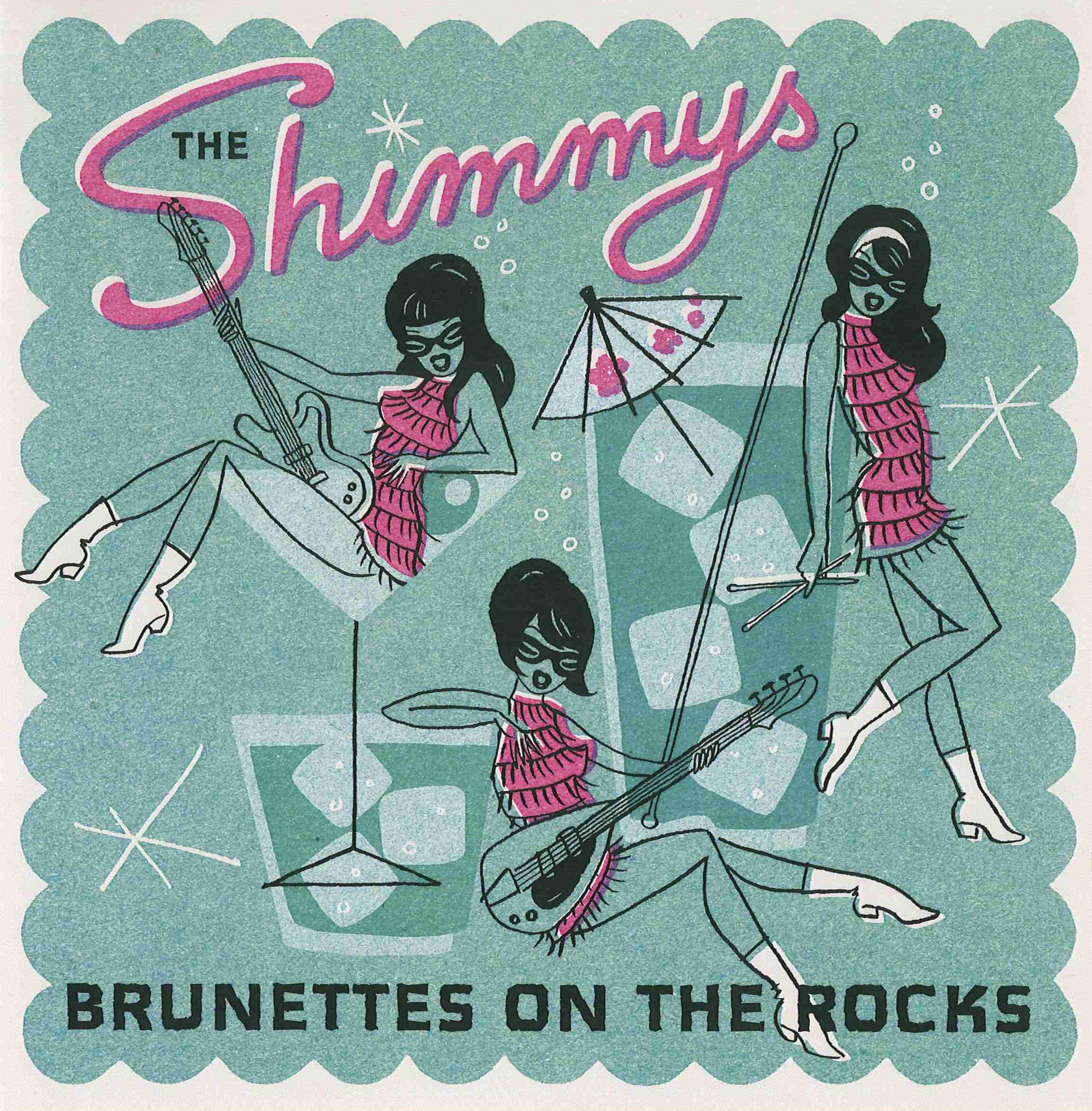 "THE SHIMMYS ""Brunettes On The Rocks"" LP"