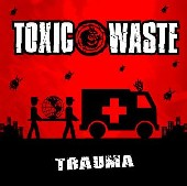 "TOXIC WASTE ""Trauma"" CD Digipack"