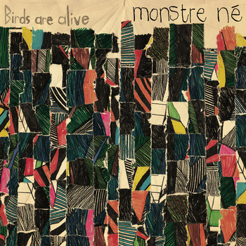 "BIRDS ARE ALIVE ""Monstre Né"" LP 12"""