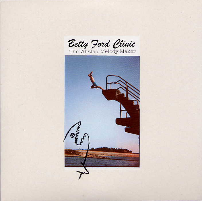 "BETTY FORD CLINIC ""The Whale / Melody Maker"" 7"""