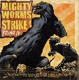 "MIGHTY WORMS STRIKE ! ""Volume IV"" LP+CD"