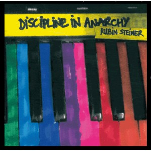 "RUBIN STEINER ""Discipline in Anarchy"" CD"