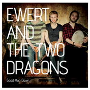 "Ewert And The Two Dragons CD ""Good Man Down"""