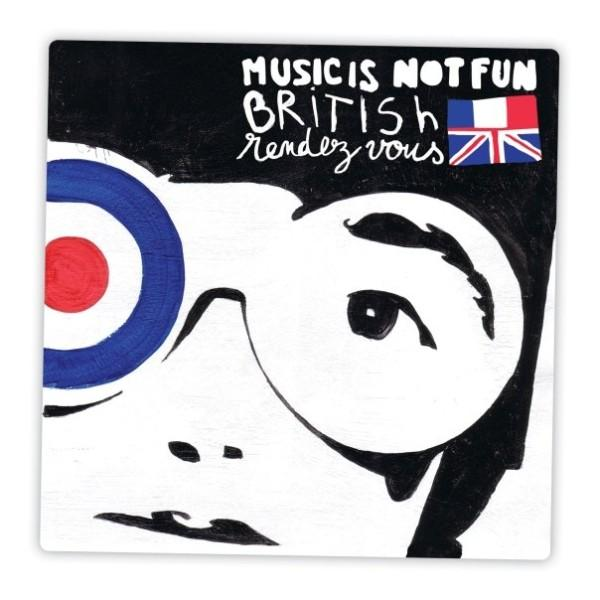 "MUSIC IS NOT FUN CD ""British Rendez-Vous"""