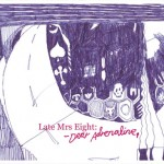 "LATE MRS EIGHT ""Dear Adrenaline"" CD Digifile"