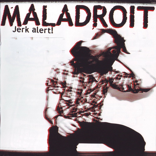 "MALADROIT ""Jerk Alert!"" CD"