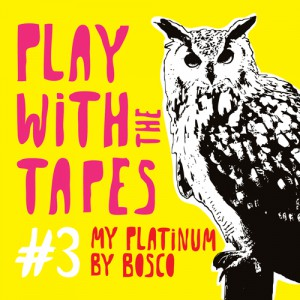 compilation PLAY WITH TAPES 3 / BOSCO