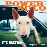 "POWERSOLO CD ""It's raceday... and your pu..y is GUT!!!"""
