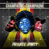 "CHAMPAGNE CHAMPAGNE ""Private Party"" LP 12"""