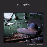 "EPILEPTIC ""A Piece Of Eternity..."" CD"