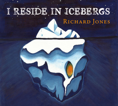 "RICHARD JONES CD ""I reside in Icebergs"""