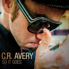 "CR AVERY ""So it Goes"" CD digipack"