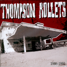 "THOMPSON ROLLETS ""1986 - 1993"" CD"
