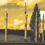"TUE-LOUP ""Le Lac de Fish"" CD Digipack"