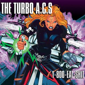 "THE TURBO A.C.'S ""1-800-Eat-Shit"" EP"